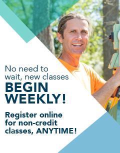 No need to wait, new classes begin weekly! Register online for non-credit classes anytime!